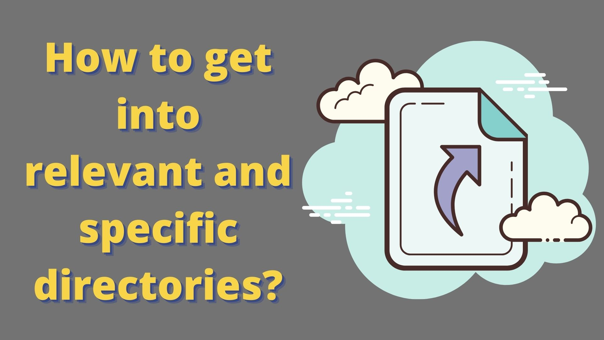 How to get into relevant and specific directories?
