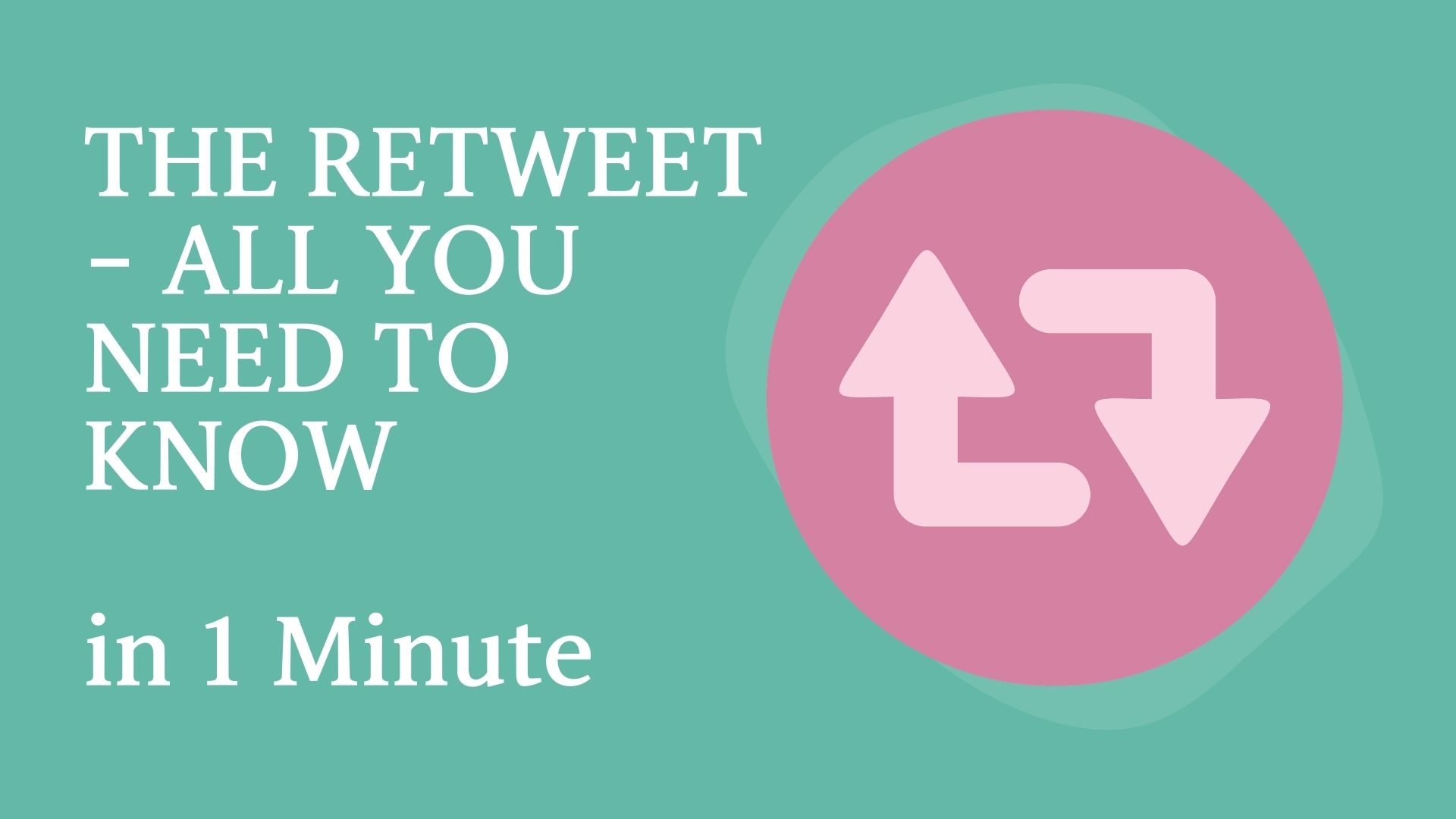 THE RETWEET - ALL YOU NEED TO KNOW in 1 Minute