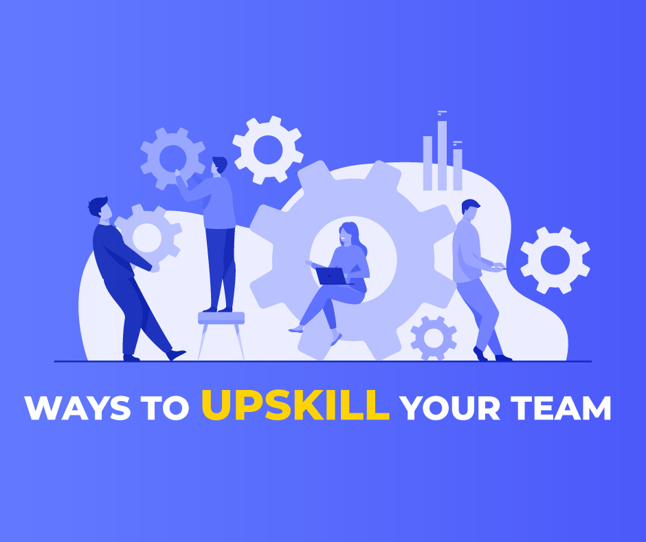WAYS TO UPSKILL YOUR TEAM IN 2020