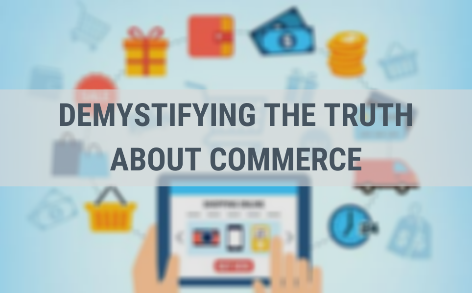 The truth about commerce