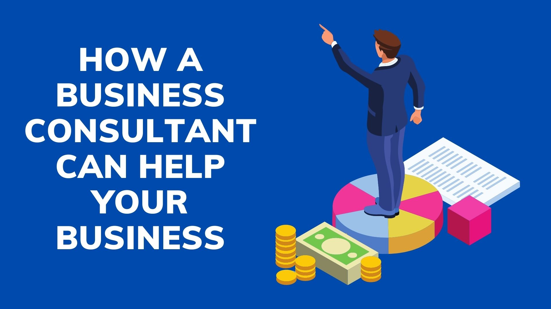 How a Business Consultant can help your Business