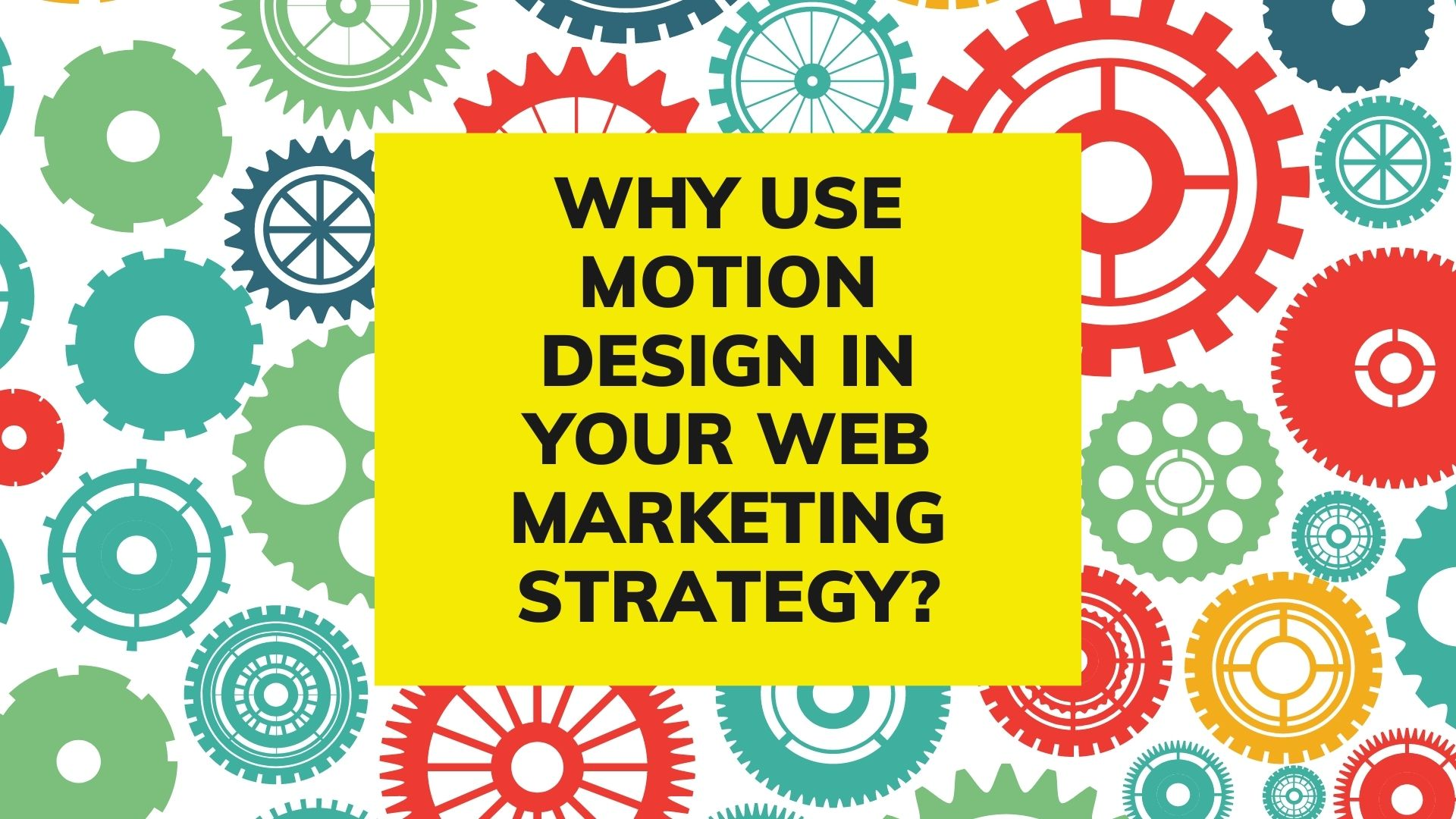 Why use motion design in your web marketing strategy?