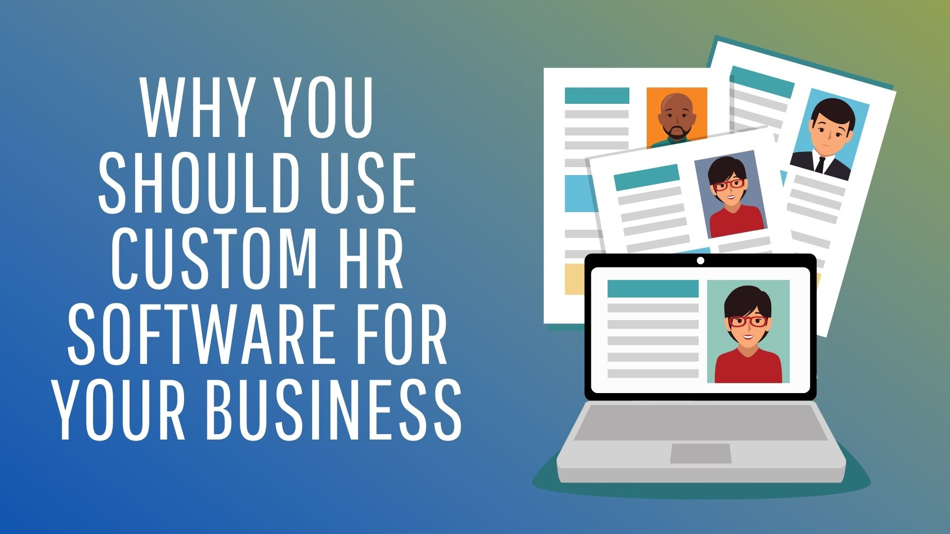 Why you should use Custom HR Software for Your Business