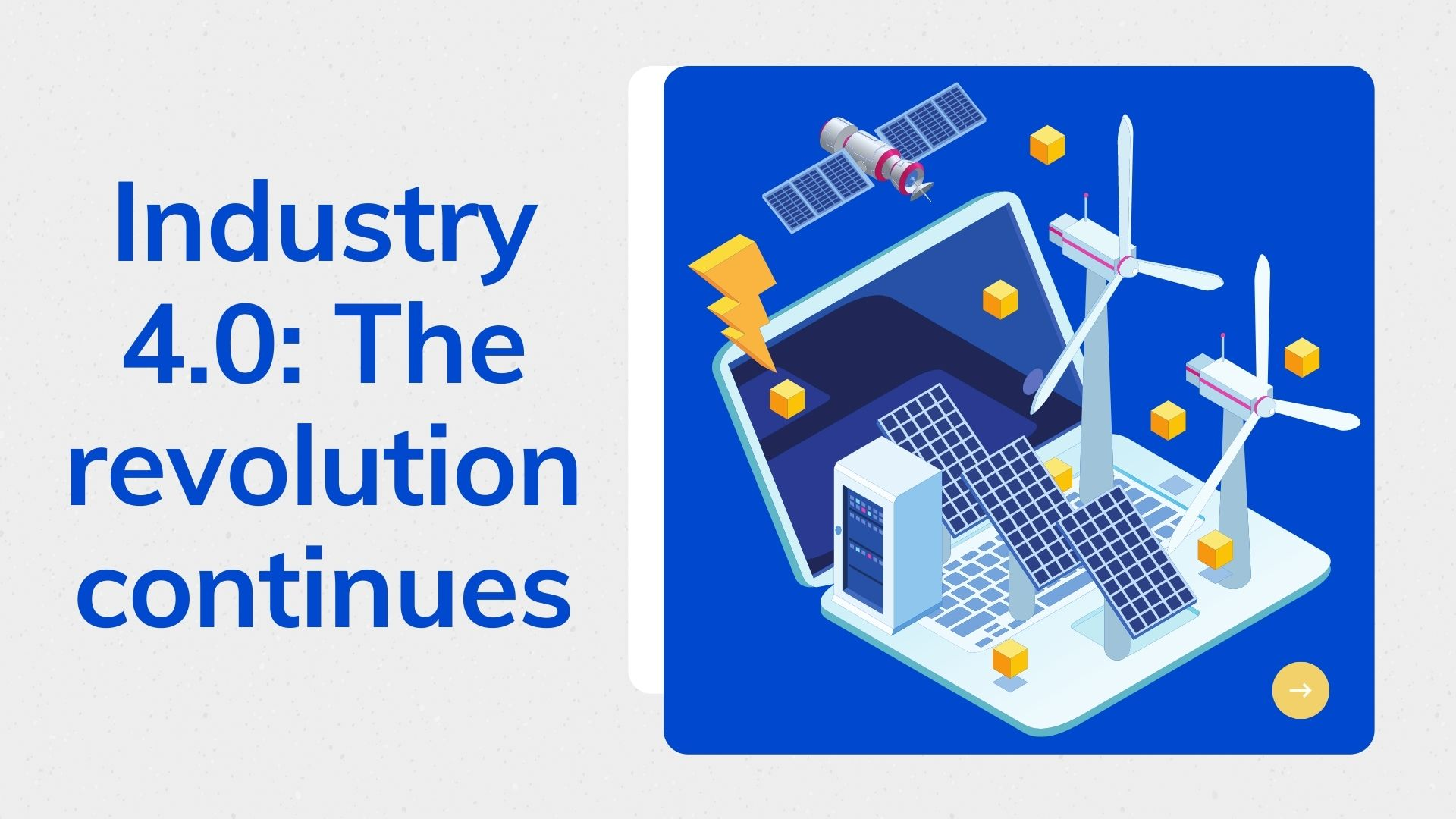 Industry 4.0: The revolution continues