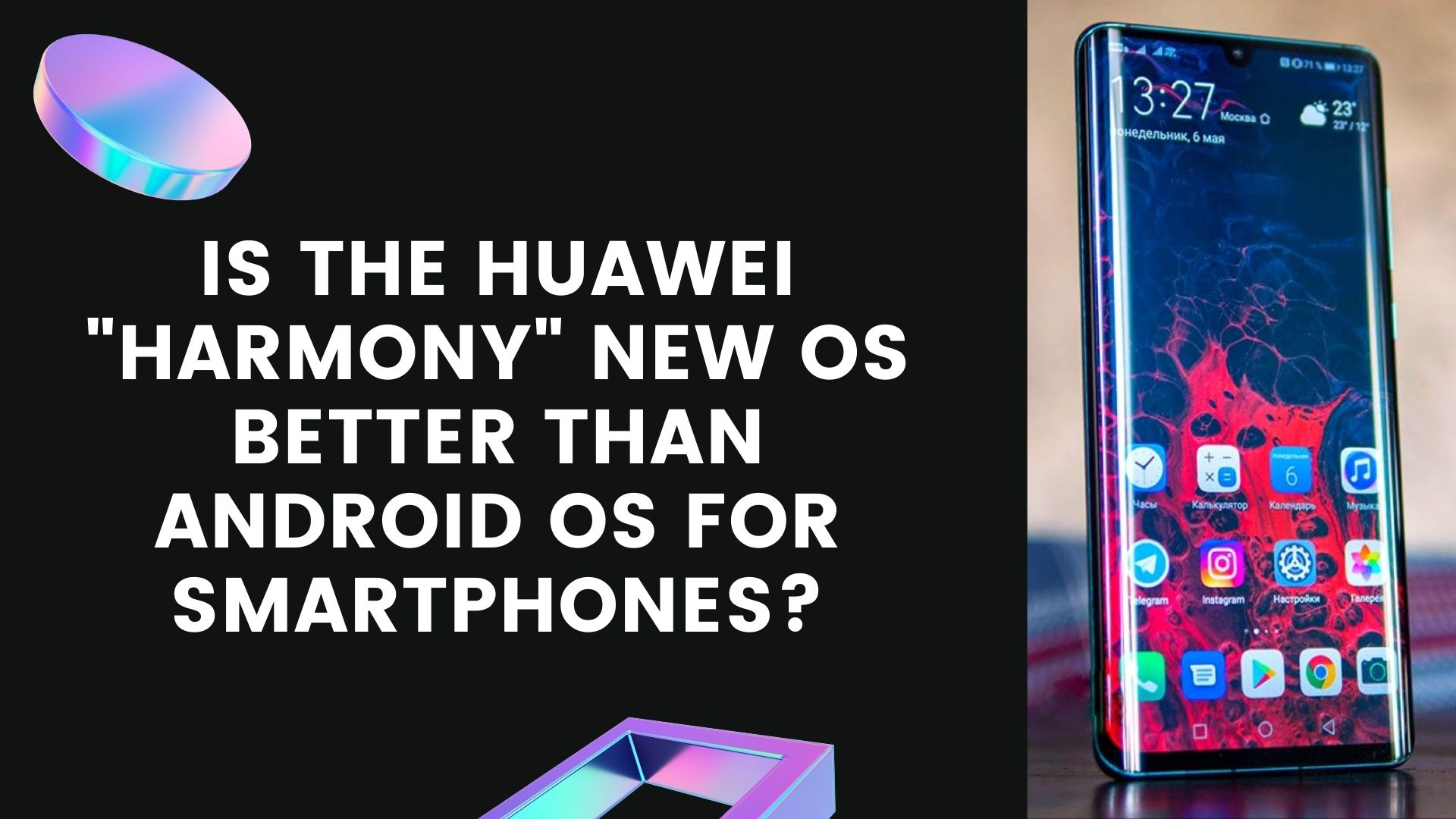 """Is the Huawei """"Harmony"""" new OS better than Android OS for smartphones?"""