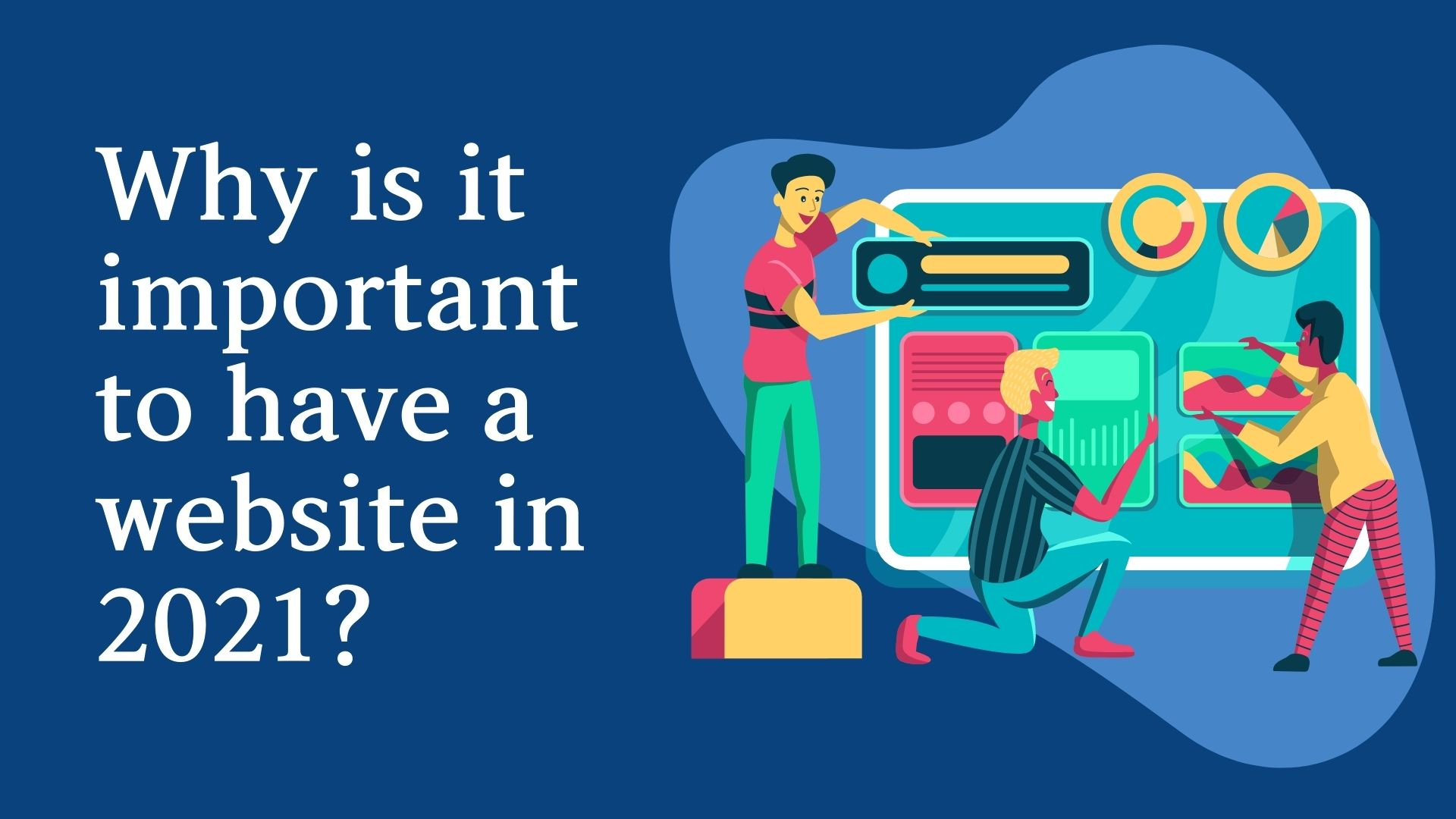 Why is it important to have a website in 2021?