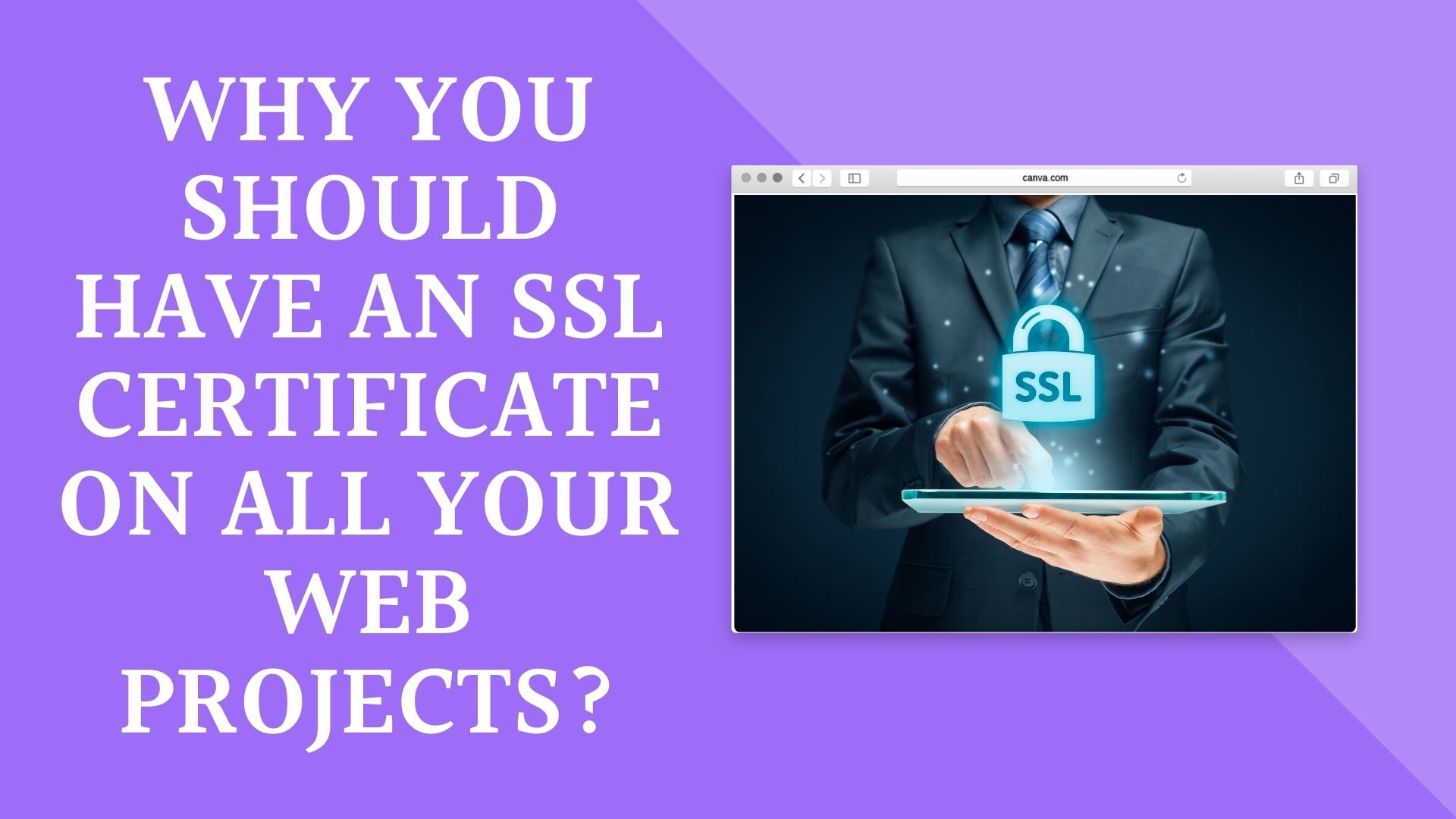 Why you should have an SSL certificate on all your web projects?