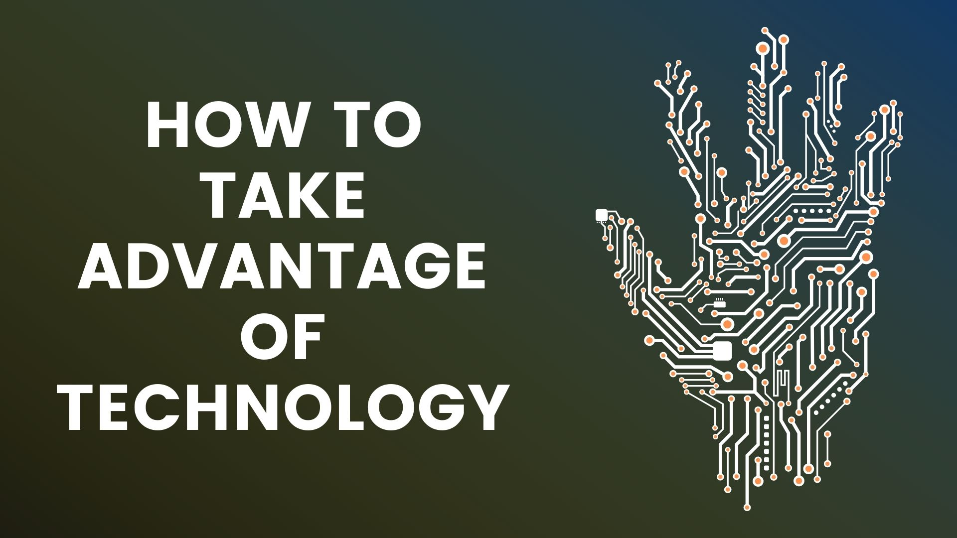 How to take advantage of technology