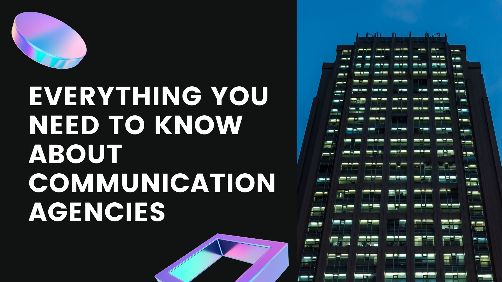 Everything You Need To Know About Communication Agencies
