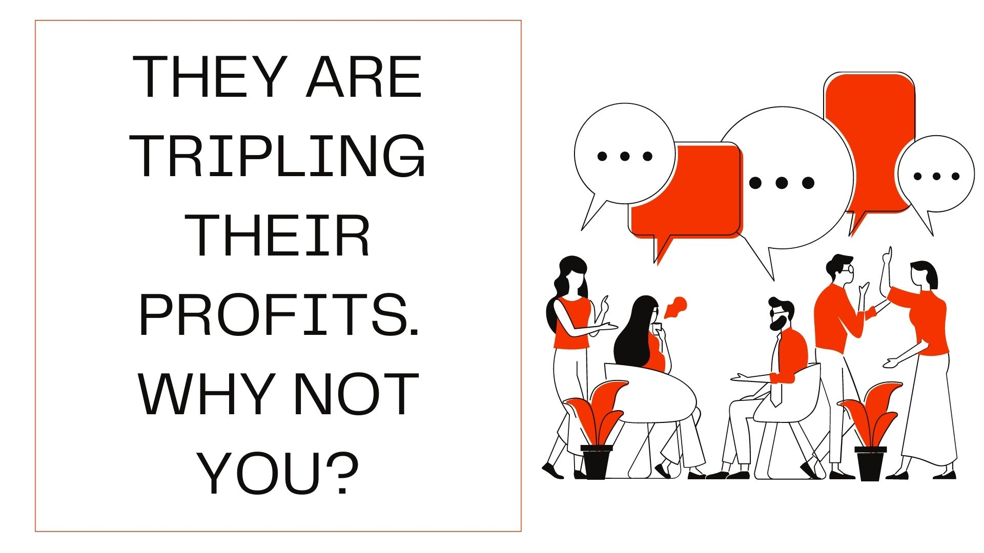 They are tripling their profits. Why not you?