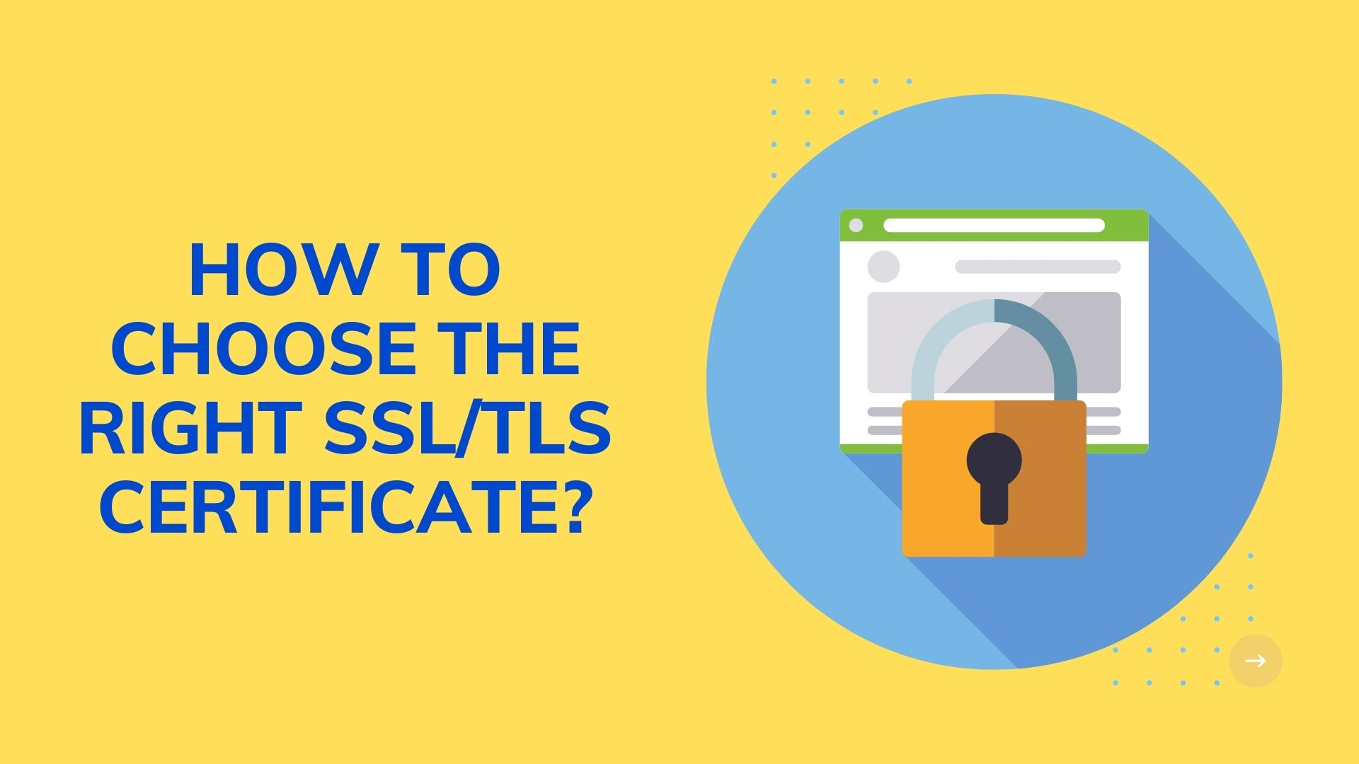 How to choose the right SSL/TLS certificate?