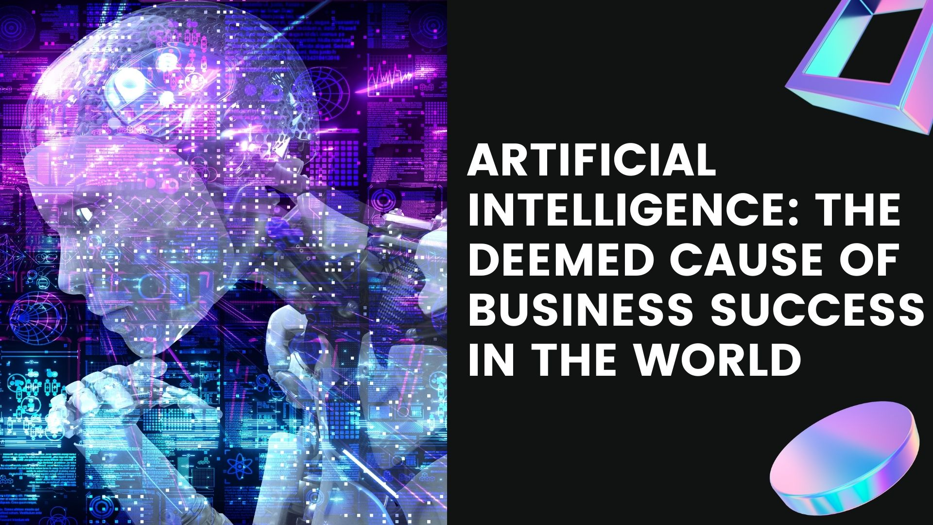 Artificial Intelligence: The Deemed Cause of Business Success in Entire World